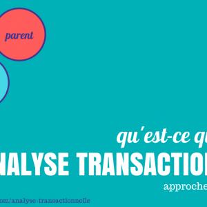 Qu'est-ce que l'Analyse Transactionnelle?